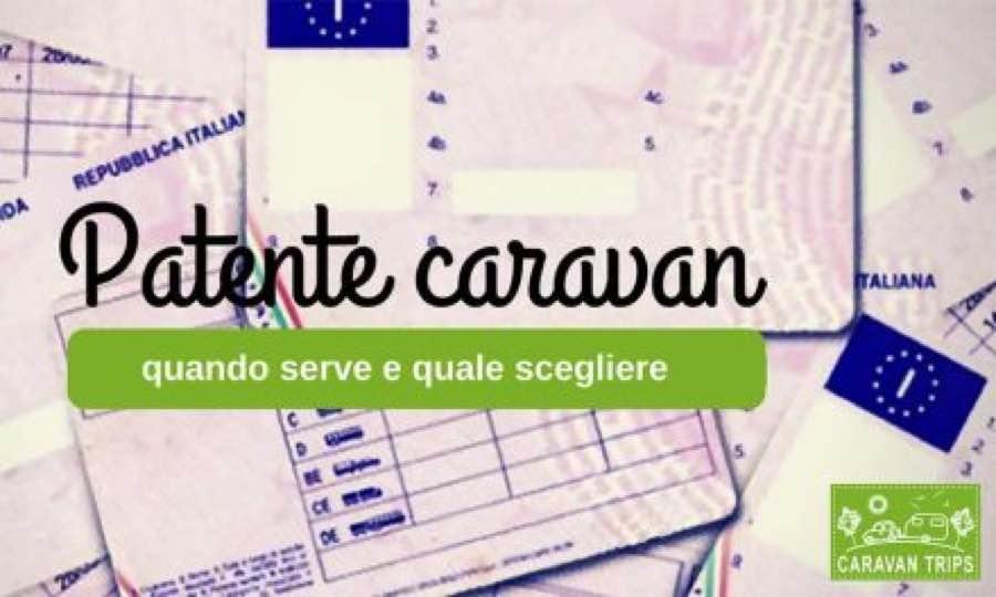 Patente caravan: quando serve e quale scegliere
